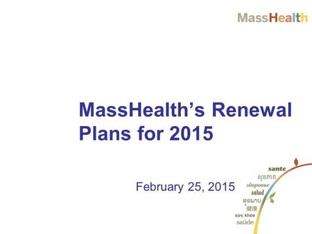 MassHealth's Renewal Plans for 2015