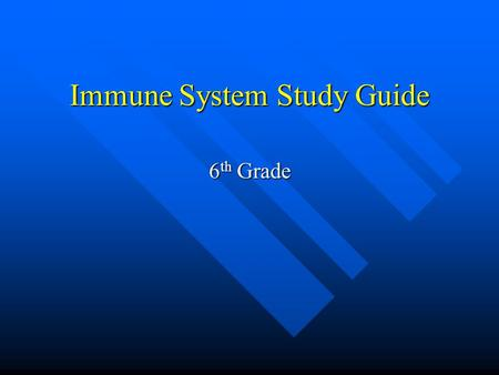 Immune System Study Guide 6 th Grade. 2 Types of Immunity Innate/Nonspecific immunity Innate/Nonspecific immunity Adaptive/Specific Immunity Adaptive/Specific.