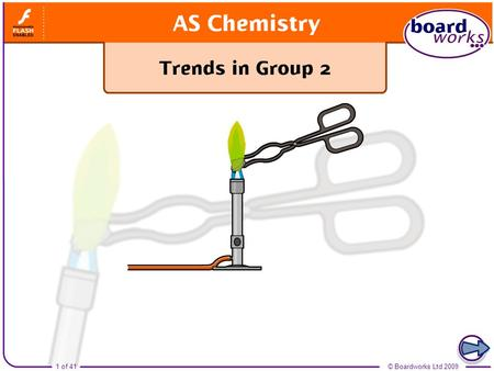 Boardworks AS Chemistry Trends in Group 2
