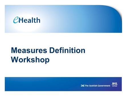 1 Measures Definition Workshop. 2 Who Should Attend Users: –Service area managers and/or Benefits Working Group representatives Project Team Senior Managers/Sponsor.