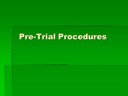 Pre-Trial Procedures. Release before trial  Few people charged with a crime are held in jail until their trial  There must be good reason to keep someone.