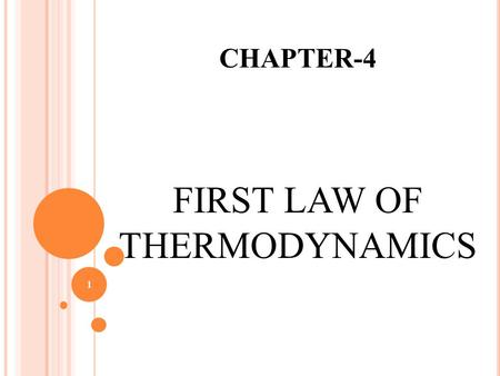 CHAPTER-4 FIRST LAW OF THERMODYNAMICS 1. ENERGY BALANCE  The net change (increase or decrease) in the total energy of the system during a process is.
