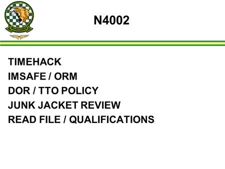 N4002 TIMEHACK IMSAFE / ORM DOR / TTO POLICY JUNK JACKET REVIEW READ FILE / QUALIFICATIONS.