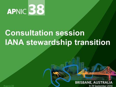 Consultation session IANA stewardship transition.