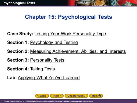 Psychological Tests Original Content Copyright by HOLT McDougal. Additions and changes to the original content are the responsibility of the instructor.