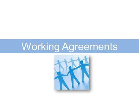 Working Agreements. Working Agreements/Norms Discuss at your tables: In the past, what experiences have you and/or your team had with working agreements/norms?