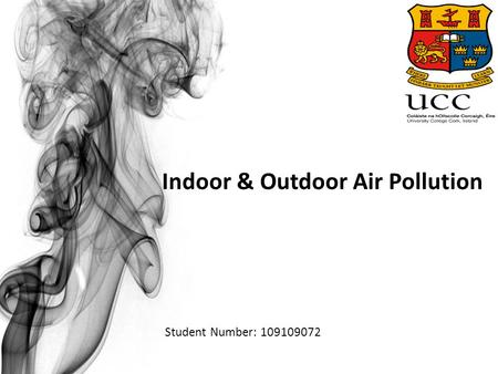 Indoor & Outdoor Air Pollution Student Number: 109109072.