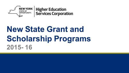 New State Grant and Scholarship Programs 2015- 16.