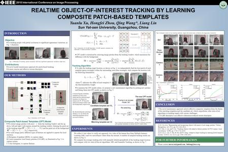 REALTIME OBJECT-OF-INTEREST TRACKING BY LEARNING COMPOSITE PATCH-BASED TEMPLATES Yuanlu Xu, Hongfei Zhou, Qing Wang*, Liang Lin Sun Yat-sen University,