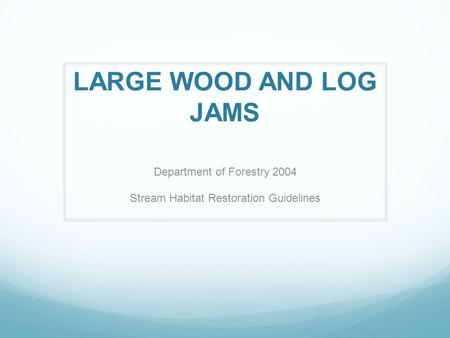 Department of Forestry 2004 Stream Habitat Restoration Guidelines