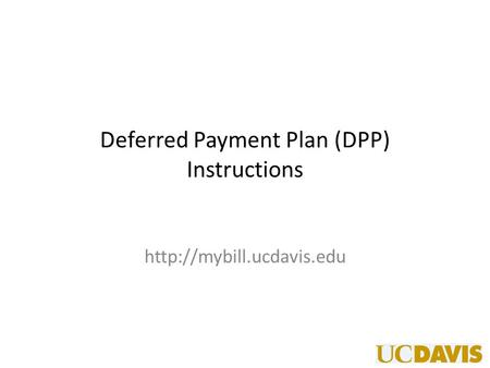Deferred Payment Plan (DPP) Instructions