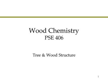 1 Wood Chemistry PSE 406 Tree & Wood Structure. 2 Agenda lTree components »Stem, crown, roots »Hardwood versus softwood lMacro wood structure »Reaction.