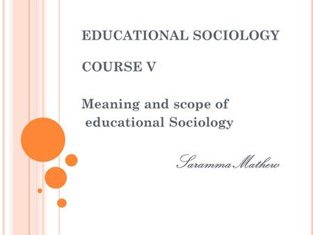 EDUCATIONAL SOCIOLOGY COURSE V