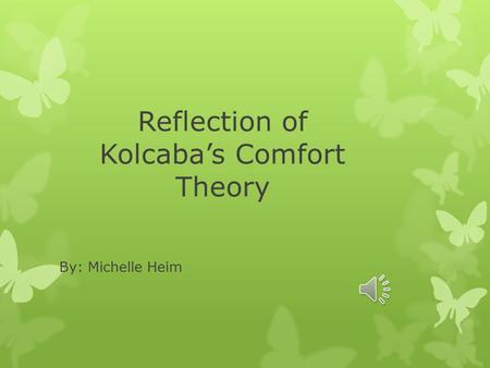 katherine kolcaba s comfort theory Read comfort theory and practice a vision for holistic health care and research by katharine kolcaba, phd, rn, c with rakuten kobo ann s masten $2699 emerging theories in health promotion practice and research ebook by ralph j diclemente, richard emerging theories in health promotion practice and.
