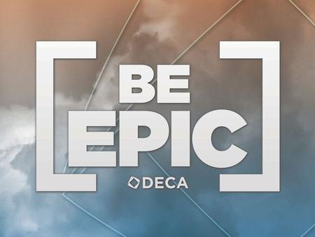 EPIC LEADERSHIP Aligned with 21 st Century Skills DECA-centric Focus on classroom delivery.