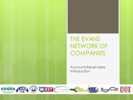 THE EVANS NETWORK OF COMPANIES Accounts Receivable Introduction.
