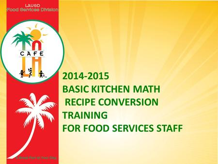 Basic Kitchen Math  Recipe Conversion Training  For Food Services Staff