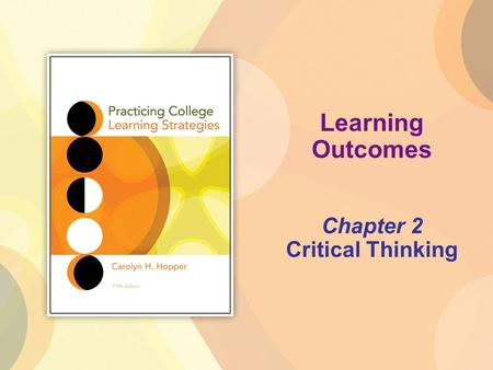 Chapter 2 Critical Thinking Learning Outcomes. 2 | 2 Copyright © Cengage Learning. All rights reserved. Solve a given problem using the decision-making.
