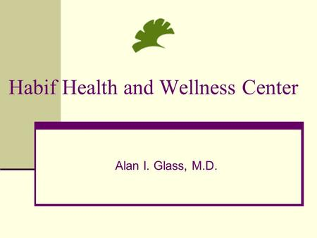 Habif Health and Wellness Center Alan I. Glass, M.D.