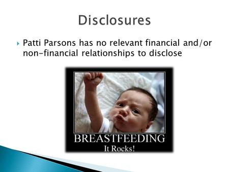  Patti Parsons has no relevant financial and/or non-financial relationships to disclose.