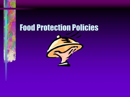 "Food Protection Policies. Policy 04- Investigation of Illness Outbreaks Investigated jointly by Public Health and Environmental Health ""Outbreak Response."