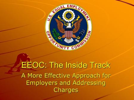 A More Effective Approach for Employers and Addressing Charges