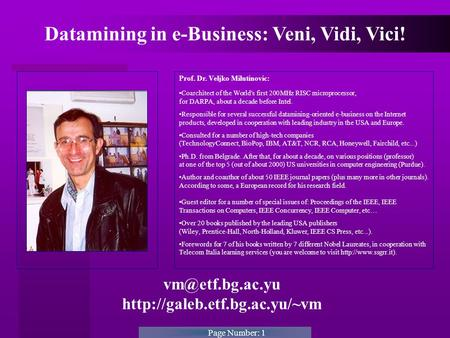 Page Number: 1  Prof. Dr. Veljko Milutinovic: Coarchitect of the World's first 200MHz RISC microprocessor,