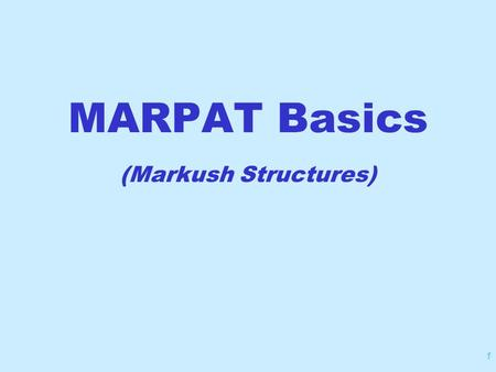 1 MARPAT Basics (Markush Structures). 2 Where did the term Markush come from? In 1923 Dr Eugene A Markush filed a patent application in the United States.