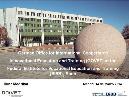 ® German Office for International Cooperation in Vocational Education and Training (GOVET) at the Federal Institute for Vocational Education and Training.