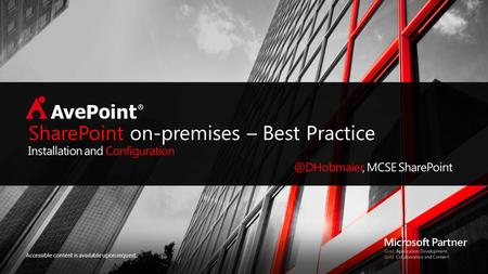 Accessible content is available upon request. SharePoint on-premises – Best Practice Installation and MCSE SharePoint.