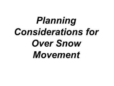 1 Planning Considerations for Over Snow Movement.