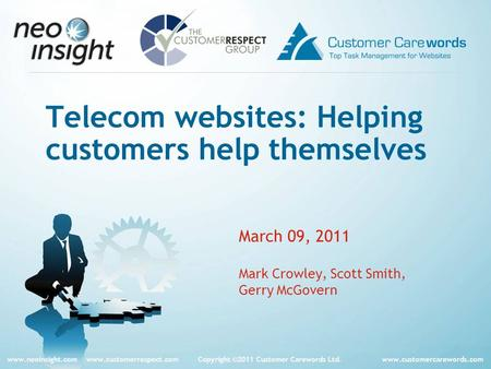 Www.neoinsight.com www.customerrespect.com Copyright ©2011 Customer Carewords Ltd. www.customercarewords.com Telecom websites: Helping customers help themselves.