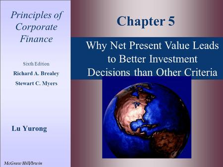 Why Net Present Value Leads to Better Investment Decisions than Other Criteria Principles of Corporate Finance Sixth Edition Richard A. Brealey Stewart.