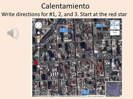 Calentamiento Write directions for #1, 2, and 3. Start at the red star.