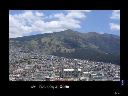Mt. Pichincha & Quito click Panorama Quito / 2850 m.