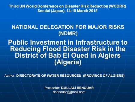 Public Investment in Infrastructure to Reducing Flood Disaster Risk in the District of Bab El Oued in Algiers (Algeria) NATIONAL DELEGATION FOR MAJOR RISKS.