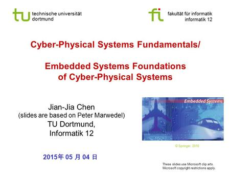 Technische universität dortmund fakultät für informatik informatik 12 Cyber-Physical Systems Fundamentals/ Embedded Systems Foundations of Cyber-Physical.