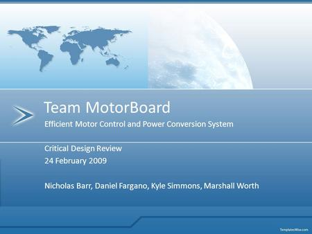 Efficient Motor Control and Power Conversion System Team MotorBoard Critical Design Review 24 February 2009 Nicholas Barr, Daniel Fargano, Kyle Simmons,