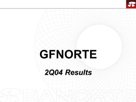 1 GFNORTE 2Q04 Results. 2 Contents 1.GFNorte in the Industry 2.GFNorte's Results 3.Banking Sector's Results 4.Long Term Savings Sector's Results.