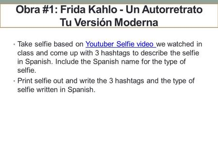 Obra #1: Frida Kahlo - Un Autorretrato Tu Versión Moderna Take selfie based on Youtuber Selfie video we watched in class and come up with 3 hashtags to.