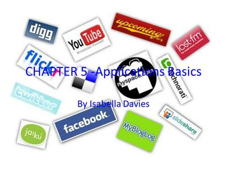 CHAPTER 5 -Applications Basics By Isabella Davies.