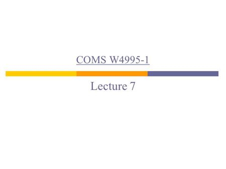 COMS W4995-1 COMS W4995-1 Lecture 7. LAN Switching: Bridges & Spanning Tree Protocol.