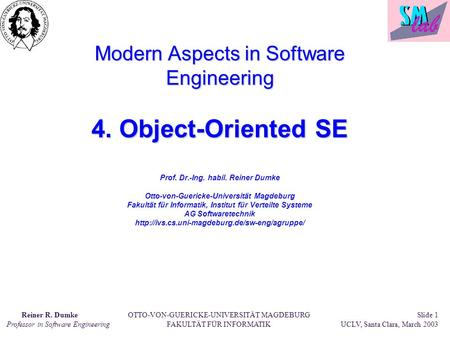 Modern Aspects in Software Engineering 4. Object-Oriented SE Prof. Dr