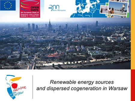 Renewable <strong>energy</strong> sources and dispersed <strong>cogeneration</strong> in Warsaw.