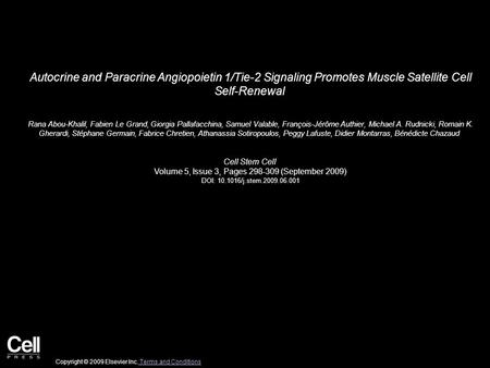 Autocrine and Paracrine Angiopoietin 1/Tie-2 Signaling Promotes Muscle Satellite Cell Self-Renewal Rana Abou-Khalil, Fabien Le Grand, Giorgia Pallafacchina,