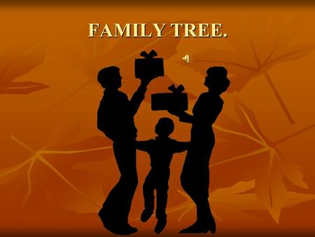 FAMILY TREE. FAMILY MEMBERS. GRAND FATHER GRAND FATHER GRAND MOTHER GRAND MOTHER AUNT AUNT UNCLE UNCLE COUSIN COUSIN FATHER FATHER MOTHER MOTHER BROTHER.