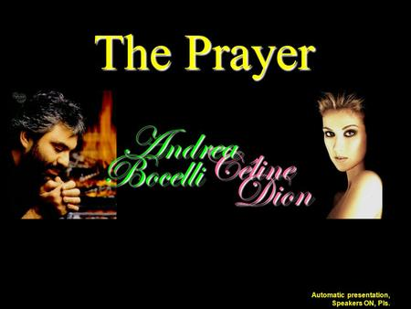 Céline Bocelli Dion Andrea The Prayer Automatic presentation, Speakers ON, Pls.