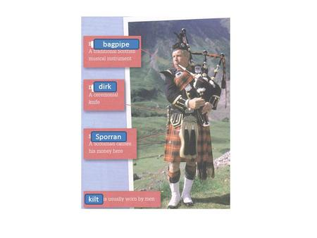 Bagpipe dirk Sporran kilt. are whereis has what have does What time do.