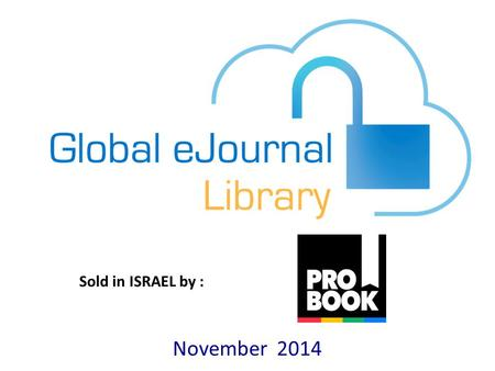 November 2014 Sold in ISRAEL by :. 19,933 Open Access Journals!