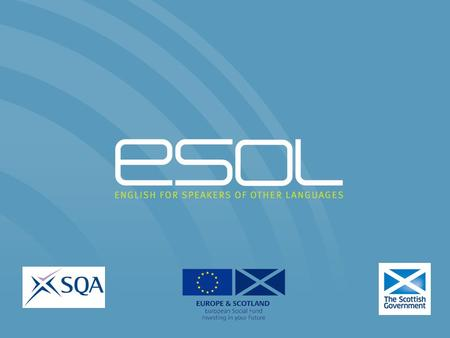 SQA PDA in TESOL level 9 Scoping Study ' This strategy aspires to a fully professional workforce with recognised career structures. ESOL practitioners.
